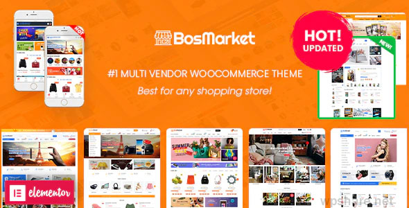 BosMarket 1.9.5 – Flexible Multivendor Elementor WooCommerce WordPress Theme