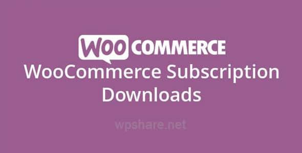 WooCommerce – Subscription Downloads v1.1.31