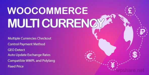 WooCommerce Multi Currency 2.1.21 – Currency Switcher