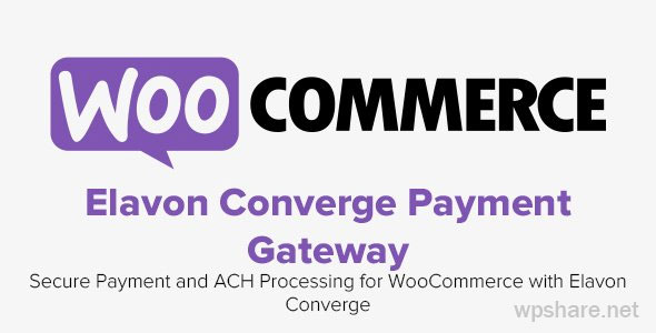 Elavon Converge Payment Gateway For WooCommerce v2.11.0
