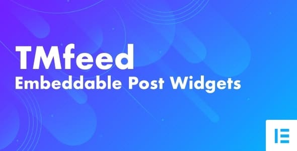 TMfeed 1.0 – WordPress Embeddable Post Widgets For Elementor